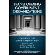 Transforming Government Organizations by Ronald R. Sims
