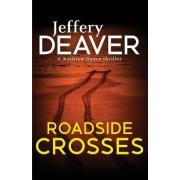 Roadside Crosses: Book 2 by Jeffery Deaver