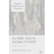 Au Pairs' Lives in Global Context by Rosie Cox