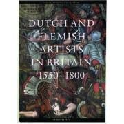 Dutch & Flemish Artists in Britain 1550-1800 by Juliette Roding