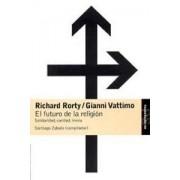 El futuro de la religion/The Future of Religion by Richard Rorty