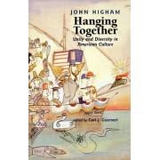 Hanging Together by John Higham