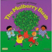 Here We Go Round the Mulberry Bush by Annie Kubler