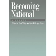 Becoming National by Geoff Eley