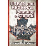 Urban and Regional Planning in Canada by J. Barry Cullingworth