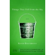 Things That Fall from the Sky by Kevin. Brockmeier