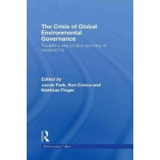 The Crisis of Global Environmental Governance by Jacob Park