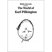 Ricky Gervais Presents the World of Karl Pilkington by Ricky Gervais