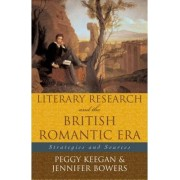 Literary Research and the British Romantic Era by Peggy A. Keeran