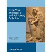 Deep Vein Thrombosis and Pulmonary Embolism by Edwin J.R. Van Beek
