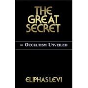 The Great Secret by Eliphas Levi