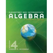Elementary and Intermediate Algebra by Charles P McKeague