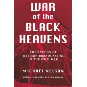 War of the Black Heavens by Michael Nelson