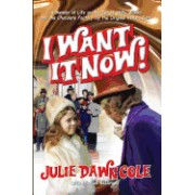 I Want It Now! a Memoir of Life on the Set of Willy Wonka and the Chocolate Factory (Hardback)