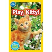 Nat Geo Readers Play, Kitty! Lvl Pre-reader by Shira Evans