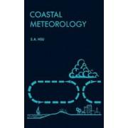 Coastal Meteorology by S. A. Hsu