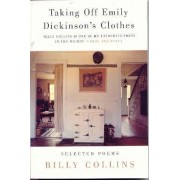 Taking Off Emily Dickinson's Clothes by Billy Collins