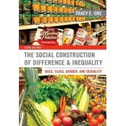 The Social Construction of Difference and Inequality: Race, Class, Gender, and Sexuality by Tracy Ore