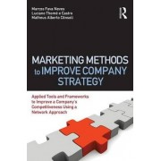 Marketing Methods to Improve Company Strategy by Marcos Fava Neves