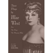 Three Plays by Mae West by Lillian Schlissel