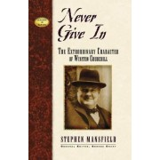 Never Give in by Stephen Mansfield