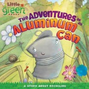 Adventures of an Aluminum Can by Alison Inches