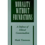Morality without Foundations by Mark Timmons