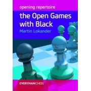 Opening Repertoire: The Open Games with Black by Martin Lokander