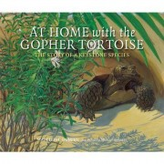 At Home with the Gopher Tortoise by Madeleine Dunphy