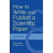 How to Write and Publish a Scientific Paper by Barbara Gastel