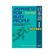 Japanese For Busy People 1: Teacher's Manual For The Revised 3rd Edition by Ajalt
