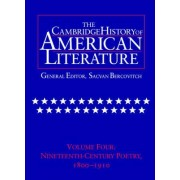 The Cambridge History of American Literature: Volume 4, Nineteenth-Century Poetry 1800-1910 by Sacvan Bercovitch