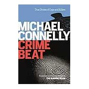 Crime Beat: Stories of Cops and Killers