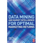 Data Mining and Market Intelligence for Optimal Marketing Returns by Susan Chiu