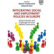 Integrating Social and Employment Policies in Europe by Martin Heidenreich