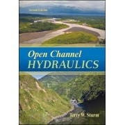 Open Channel Hydraulics by Terry W. Sturm