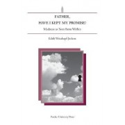 Father Have I Kept My Promise by Edith Weisskopf-Joelson