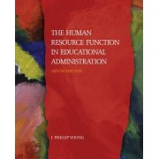 The Human Resource Function in Educational Administration by I. Phillip Young