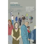 Island Story: Journeys Through Unfamiliar Britain by J. D. Taylor
