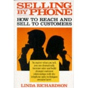 Selling by Phone by Linda Richardson