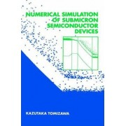 Numerical Simulation of Submicron Semiconductor Devices by Kazutaka Tamizawa