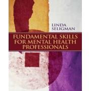 Fundamental Skills for Mental Health Professionals by Linda Seligman