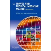 The Travel and Tropical Medicine Manual by Elaine C. Jong