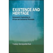 Existence and Heritage: Hermeneutic Explorations in African and Continental Philosophy
