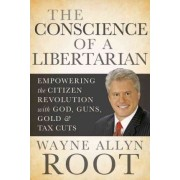 The Conscience of a Libertarian by Wayne Allyn Root