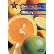 New Star Science: Year 5: Keeping Healthy Pupils' Book by Rosemary Feasey