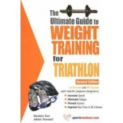 Ultimate Guide to Weight Training for Triathlon by Robert G Price