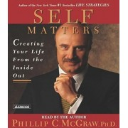 Self Matters: Creating your Life from the Inside Out by McGraw