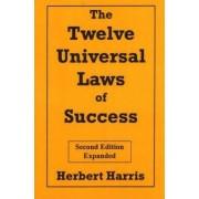 The Twelve Universal Laws of Success by Herbert Harris