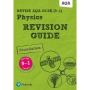 REVISE AQA GCSE (9-1) Physics Foundation Revision Guide